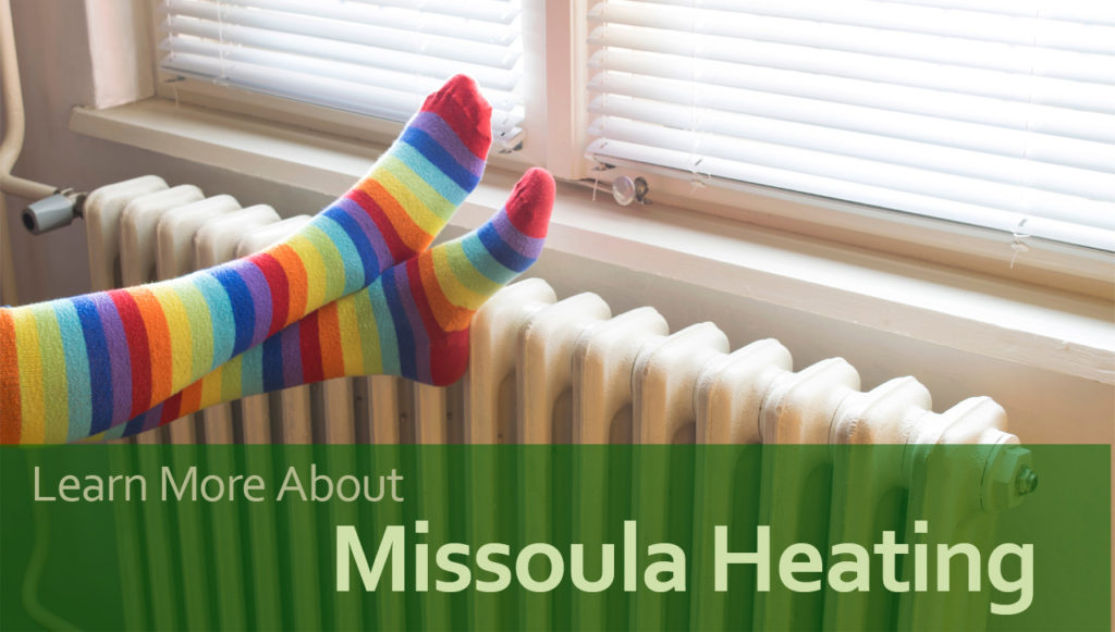Click here to learn more about Missoula Heating at Garden City Plumbing & Heating!